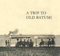 A Trip to Old Batumi