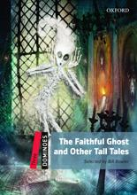 The faithful ghost and other tall tales (dominoes three)