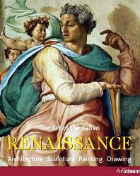 Renaissance: Architecture, Sculpture, Painting, Drawing