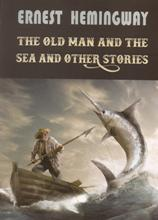 The Old Man and The Sea And Other Stories (full text)