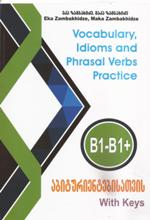 Vocabulary, idioms and phrasal verbs practice B1-B1+
