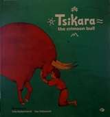 Tsikara: The Crimson Bull / წიქარა