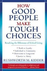 How Good People Make Tough Choices (Self-Help/Ethics)