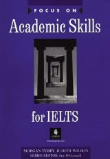 ინგლისური - Terry  Morgan; Wilson Judith; Sue O'Connell - Focus on Academic Skills for IELTS