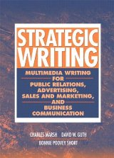 Strategic Writing:Multimedia Writing for Public Relations,Adv.,Sales and Marketing...