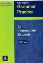 Grammar Practice for Intermediate Students with Key