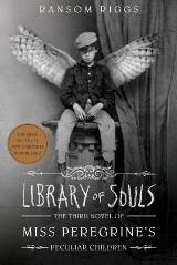 Library of Souls (Miss Peregrine's Book 3) (For ages 12-17)