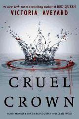 Cruel Crown (Red Queen Series-Book 0.1-0.2) (For ages 12-17)