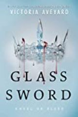 Glass Sword (Red Queen Series-Book 2) (For ages 12-17)