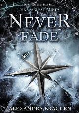 Never Fade (The Darkest Minds Series Book2) (For ages 12-17)