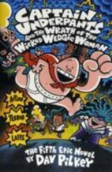 Captain Underpants 5: the Wrath of the Wicked Wedgie Woman