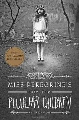 Miss Peregrine's Home for Peculiar Children (Miss Peregrine's Book 1) (For ages 12-17)