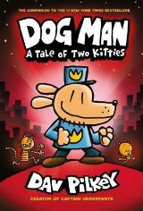 Dog Man #3: A Tale of Two Kitties