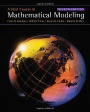 A First Course in Mathematical Modeling (Fourth Edition)