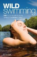 გზამკვლევი - Start Daniel - Wild Swimming: 150 Hidden dips in the rivers, lakes and waterfalls of Britain