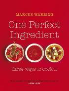 One Perfect Ingrediant: Three Ways to Cook It