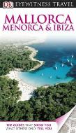 Eyewitness Travel Guide: Mallorca, Menorca and Ibiza