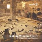 Making Wine in Kvevri - A Unique Georgian Tradition