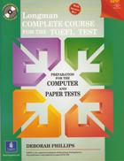 longman colmplete course for the toefl test-preparation for the computer and pater tests